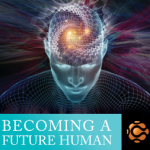 Becoming a Future Human, Barbara Marx Hubbard, Marc Gafni, Daniel Schmachtenberger